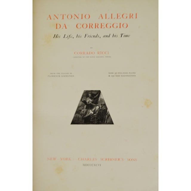 "1896 Antique ""Da Correggio Antonio Allegri Da Correggio His Life, His Friends, And His Time"" Book - Image 3 of 10"