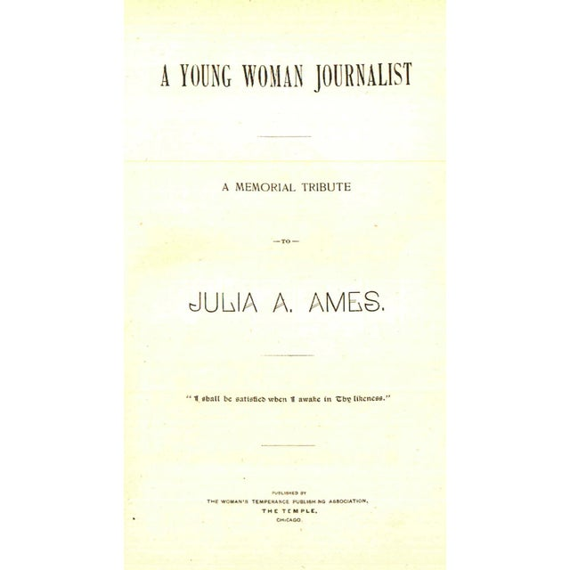 A Young Woman Journalist: A Memorial Tribute by Julia A. Ames. Chicago: Thames and Hudson, 1892. 240 pages. Hardcover.