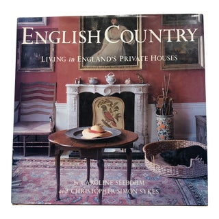 """English Country, Living in England's Private Houses"" Book For Sale"